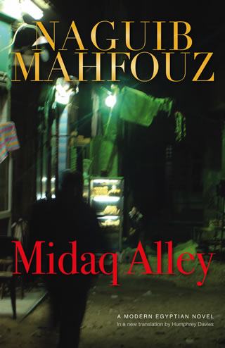 Mahfouz's 'Midaq Alley': 'I'm Not Even Sure I Should Be Reading Such Books'