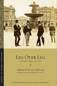 What Does It Matter If 'Leg Over Leg' Is the 'First Arabic Novel'?