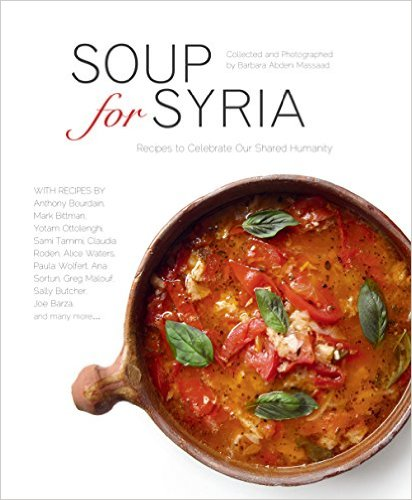 Soup for syria a book to fund food relief arablit this cookbook is soup for syria and it martials the cooking expertise of dozens of celebrity chefs to raise funds for food aid forumfinder Image collections
