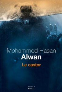 Mohammed Hasan Alwan Wins Prix de la Littérature Arabe for 'The Beaver'