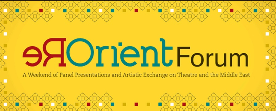 'ReOrient 2015': Attend the Conference on Middle Eastern Theatre Online