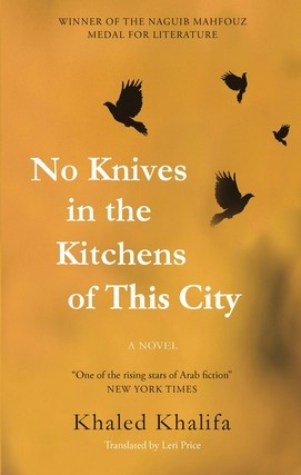 Leri Price's Translation of Khaled Khalifa's 'No Knives' Makes 2017 NTA Shortlist