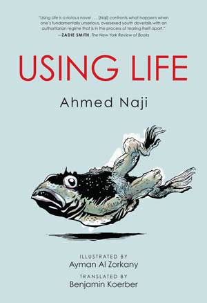 It's Pub Day for Ahmed Naji and Ayman Al Zorkany's Blood-pressure-raising 'Using Life'